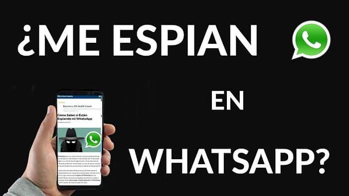 Cómo Saber Si Me Están Espiando Mi Whatsapp