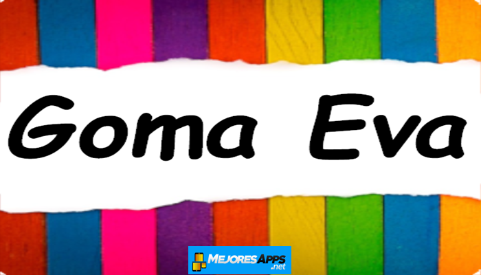 Manualidades en Goma, Eva y Foami